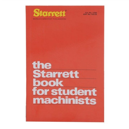 The Starrett Book for Student Machinists