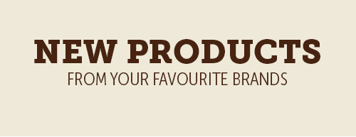 New Products - From Our Favourite Brands